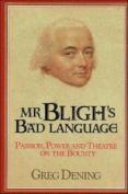MR Bligh's Bad Language