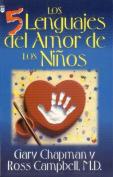 Cinco Lenguajes del Amor Para Los Nios, Los [Spanish]