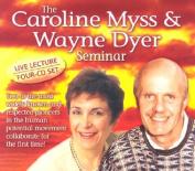 Caroline Myss & Wayne Dyer Seminar [Audio]