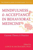 The Mindfulness and Acceptance in Behavioral Medicine