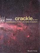 Beep... Crackle