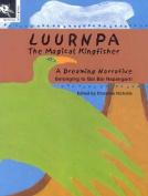 Luurnpa, the Magical Kingfisher