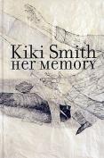 Kiki Smith: Her Memory