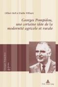 Georges Pompidou, Une Certaine Idee de la Modernite Agricole Et Rurale  [FRE]