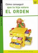 Como Conseguir Que Tu Hijo Valore El Orden [Spanish]