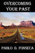 Overcoming Your Past