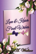 Love & Kisses, Final Wishes