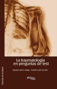 La Traumatologia En Preguntas De Test [Spanish]