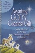 Awaiting God's Greatest Gift