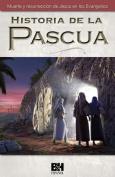 La Historia de la Pascua [Spanish]