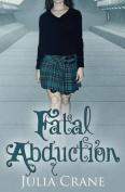 Fatal Abduction: Ifics #3