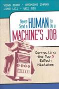 Never Send a Human to Do a Machine's Job