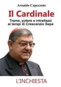 Il Cardinale - Trame, Potere E Intrallazzi AI Tempi Di Crescenzio Sepe [ITA]