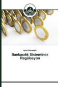 Bankac L K Sisteminde Regulasyon [TUR]