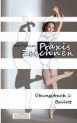 Praxis Zeichnen - Ubungsbuch 1 [GER]