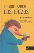 Lo Que Saben Los Erizos [Spanish]