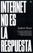 Internet No Es La Respuesta [Spanish]