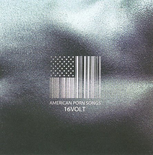 American Porn Songs by 16 Volt.