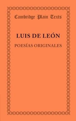Poesias Originales (Cambridge Plain Texts) [Spanish] by Luis De Leon.