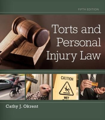 Torts and Personal Injury Law by Cathy Okrent. 3