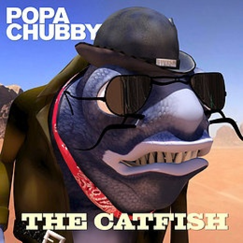 The Catfish by Popa Chubby.